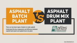 Asphalt batch plant vs drum mix plant
