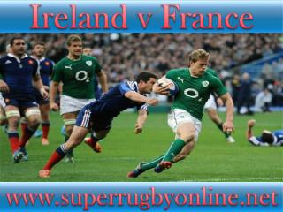 watch Ireland vs France 6 Nations rugby