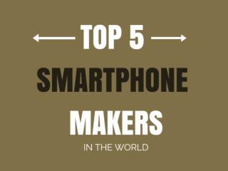 Top 5 smartphone makers in the world