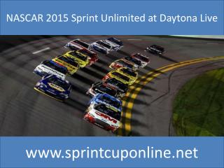 Live NASCAR SPRINT UNLIMITED Racing 14 Feb 2015 At 4 pm