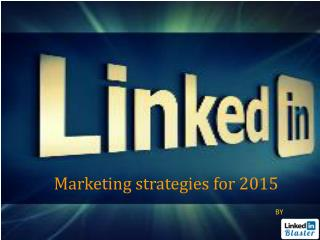 LinkedIn Marketing Strategies 2015