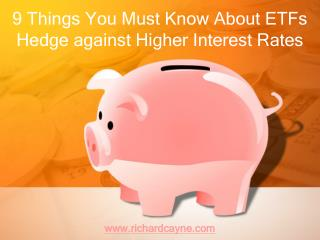 9 Things You Must Know About ETFs Hedge against Higher Inter