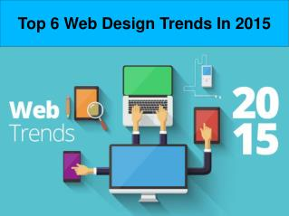 Top 6 Web Design Trends In 2015