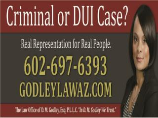 Criminal Defense Lawyer, DUI and DWI Attorney- Phoenix AZ.