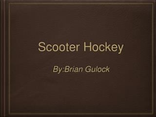 Scooter Hockey