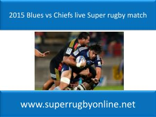 2015 Blues vs Chiefs live Super rugby match