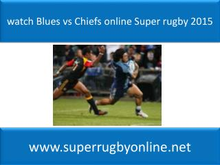 watch Blues vs Chiefs online Super rugby 2015