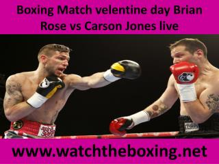 Boxing Match velentine day Brian Rose vs Carson Jones live