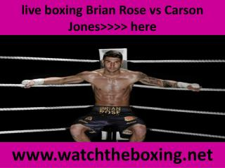 live boxing Brian Rose vs Carson Jones>>>> here