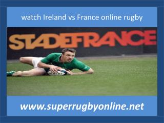 watch 2015 Ireland vs France live rugby