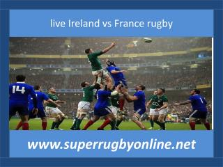 watch live Six Nations Rugby Ireland vs France 14 feb 2015