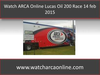 Watch ARCA Online Lucas Oil 200 Race 14 feb 2015