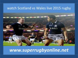 watch Scotland vs Wales live 2015 rugby