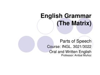 English Grammar  (The Matrix)