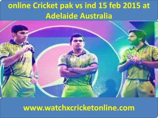 online Cricket pak vs ind 15 feb 2015 at Adelaide Australia