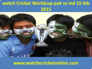 watch Cricket Worldcup pak vs ind 15 feb 2015