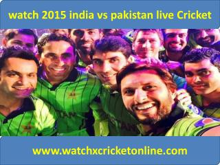 where watch Cricket Worldcup pak vs ind 15 feb 2015