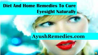 Diet And Home Remedies To Cure Eyesight Naturally