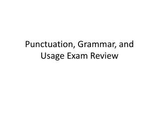 Punctuation, Grammar, and Usage Exam Review