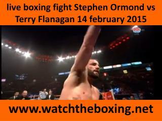 live boxing fight Stephen Ormond vs Terry Flanagan 14 februa