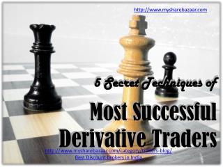 5 Secret Techniques of Most Successful Derivatives Traders