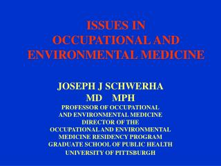 ISSUES IN OCCUPATIONAL AND ENVIRONMENTAL MEDICINE