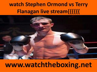 live fighting Terry Flanagan vs Stephen Ormond