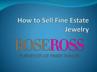 How to Sell Fine Estate Jewelry