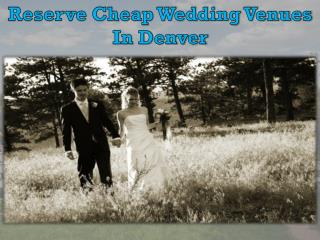 Reserve Cheap Wedding Venues In Denver
