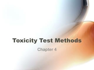 Toxicity Test Methods