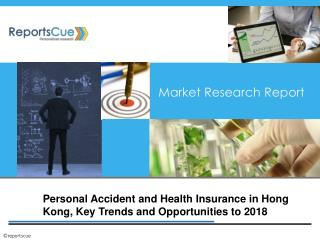 Personal Accident and Health Insurance Market in Hong Kong: