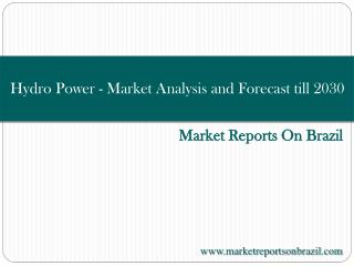 Brazil Hydro Power - Market Analysis and Forecast till 2030