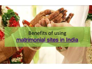 Benefits of using matrimonial sites in India