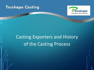Casting Exporters and History of the Casting Process