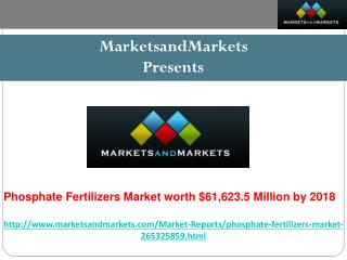 Phosphate Fertilizers Market worth $61,623.5 Million by 2018