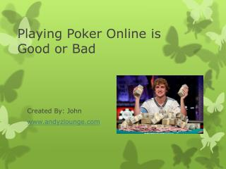 Playing Poker Game Online is Good or Bad