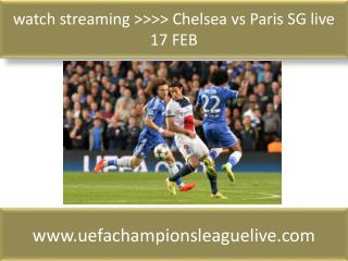 watch streaming >>>> Chelsea vs Paris SG live 17 FEB