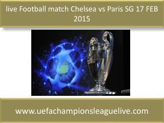 live Football match Chelsea vs Paris SG 17 FEB 2015