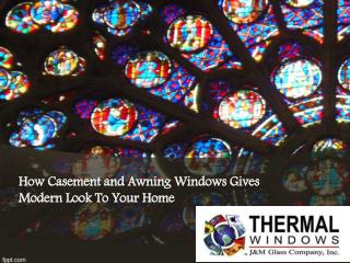 How Casement and Awning Windows Gives Modern Look To Your Ho