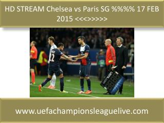 HD STREAM Chelsea vs Paris SG %%%% 17 FEB 2015 <<<>>>>>