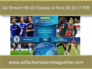 Go Stream HD ((( Chelsea vs Paris SG ))) 17 FEB