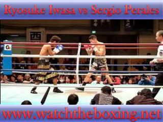 results Ryosuke Iwasa vs Sergio Perales 18 Feb 2015 fight bo