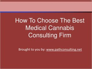 How To Choose The Best Medical Cannabis Consulting Firm