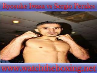 live Sergio Perales vs Ryosuke Iwasa streaming >>>>>>>