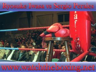Sergio Perales vs Ryosuke Iwasa live stream