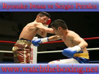 watch Sergio Perales vs Ryosuke Iwasa live boxing