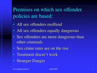 Premises on which sex offender policies are based: