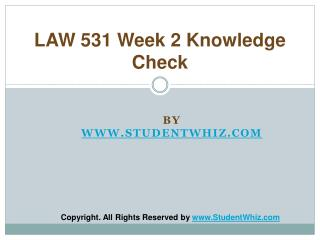 LAW 531 Week 2 Quiz or Knowledge Check Assignment