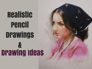 Realistic Pencil Drawings and Drawing Ideas