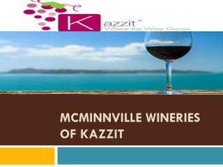 McMinnville Wineries of Kazzit